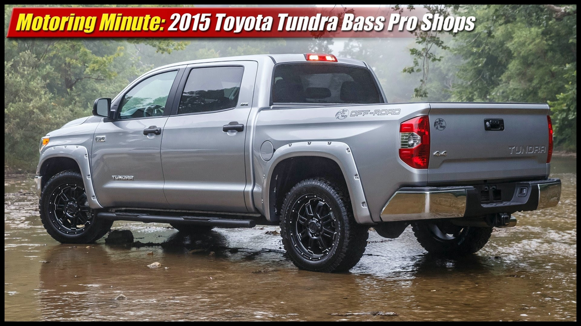 Motoring Minute 2015 Toyota Tundra Bass Pro Shops f Road Edition TestDriven TV