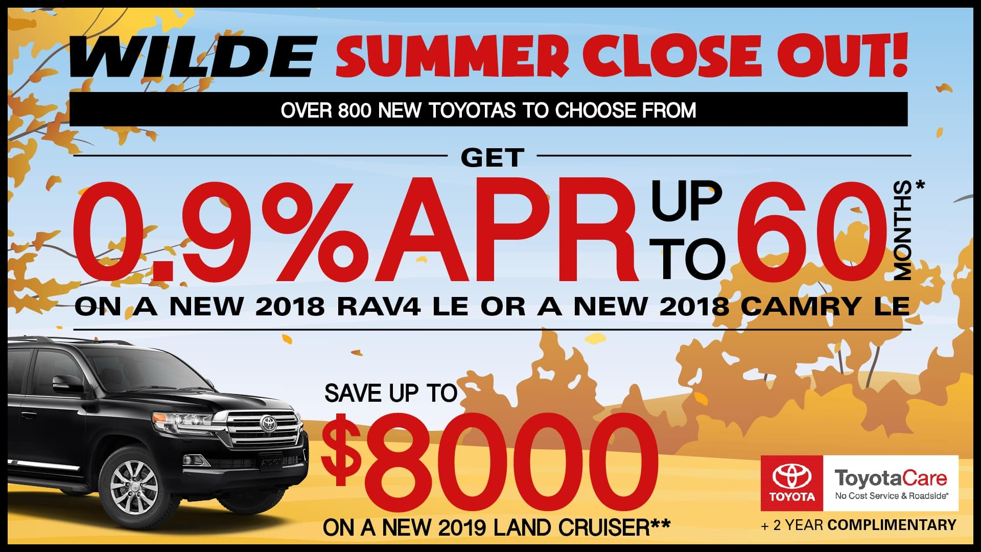 $8000 Wilde Discount on new 2019 Land Cruiser $8000 Wilde Discount MSRP $86 778 As low as 0 APR 60 months = $17 05 $1000 borrowed